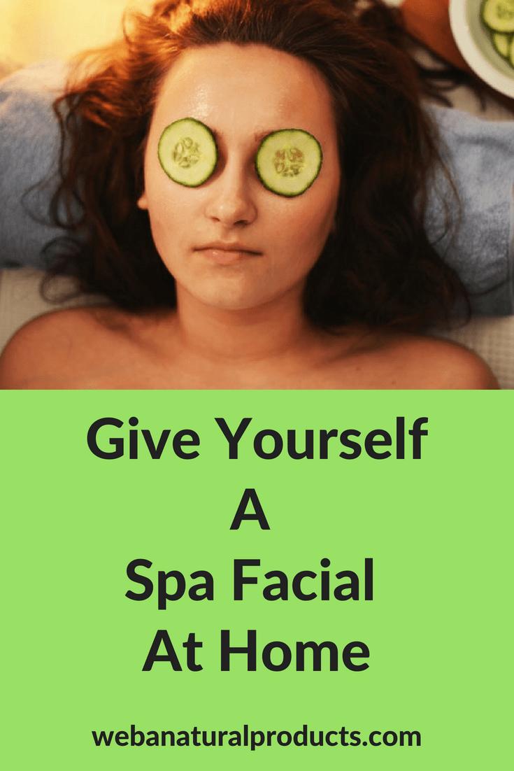 Give yourself a spa facial at home weba natural products give yourself a spa facial at home solutioingenieria Choice Image