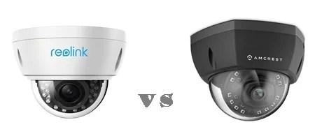 Amcrest vs Reolink dome cameras