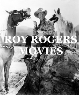 Roy Rogers WESTERN MOVIES
