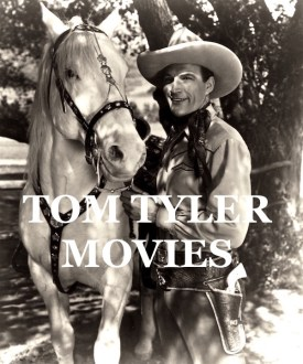 Tom Tyler WESTERN MOVIES