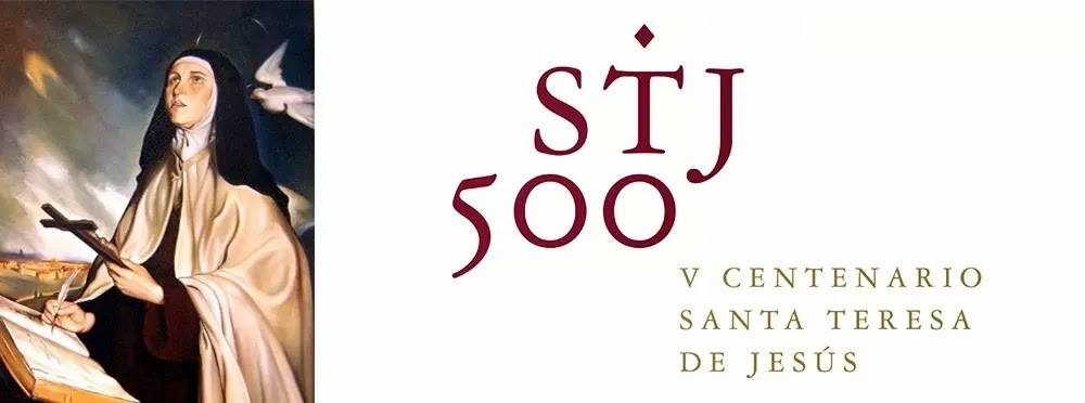 Quinto centenario del nacimiento de Santa Teresa de Jesús
