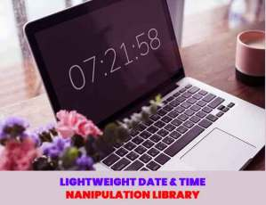 Lightweight-Date-Time-Nanipulation-Library