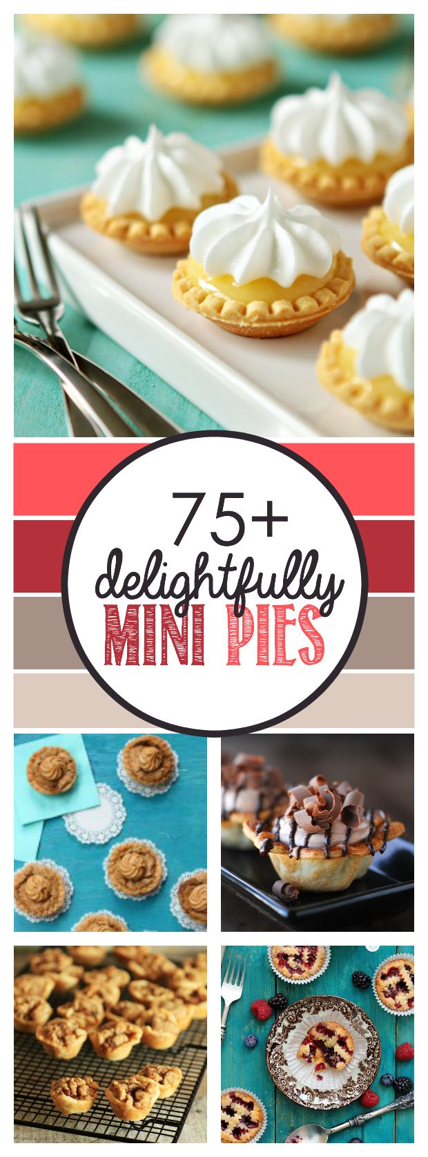 Over 75 recipes for miniature pies, perfect for the holidays!