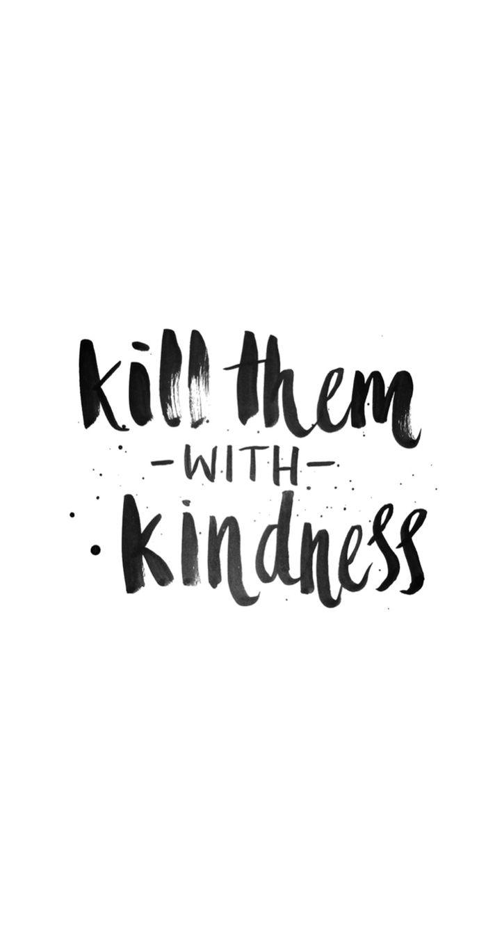 Kill them with kindness.  Brush lettering practice.   ♥  Copyright © Hattie Bernstein