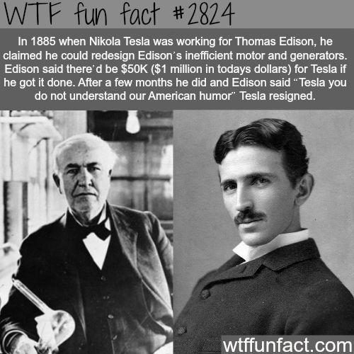 Nikola Tesla and Thomas Edison – WTF fun facts
