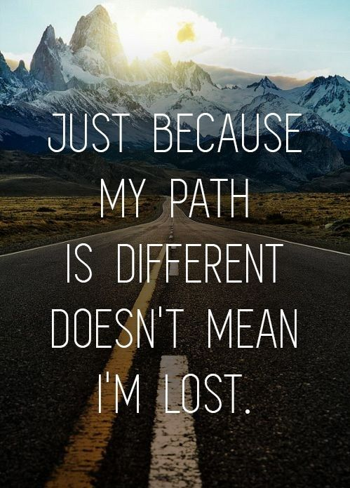 Just Because My Path is Different – Tap to see more inspirational quotes about cha