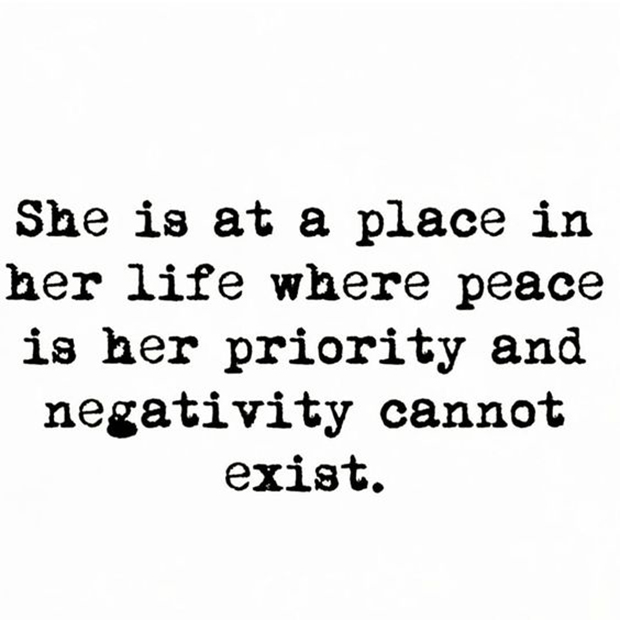"""She is at a place in her life where peace is a priority and negativity canno"