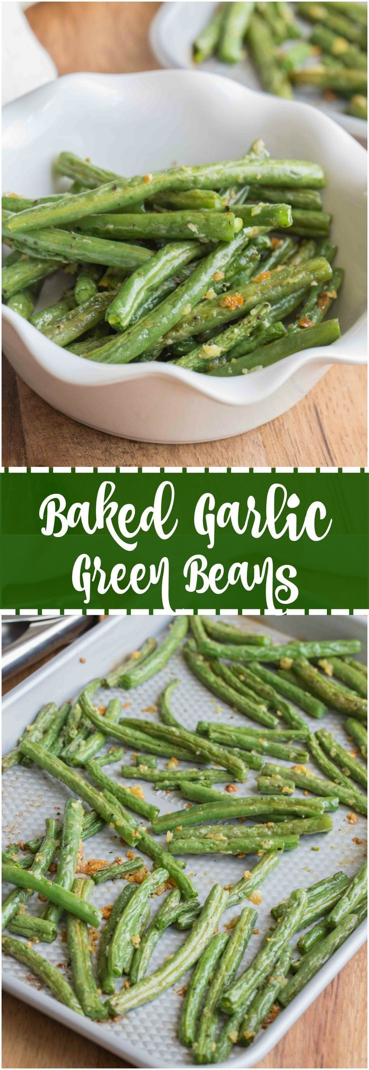 Baked Garlic Green Beans are a simple and delicious side dish that will compliment