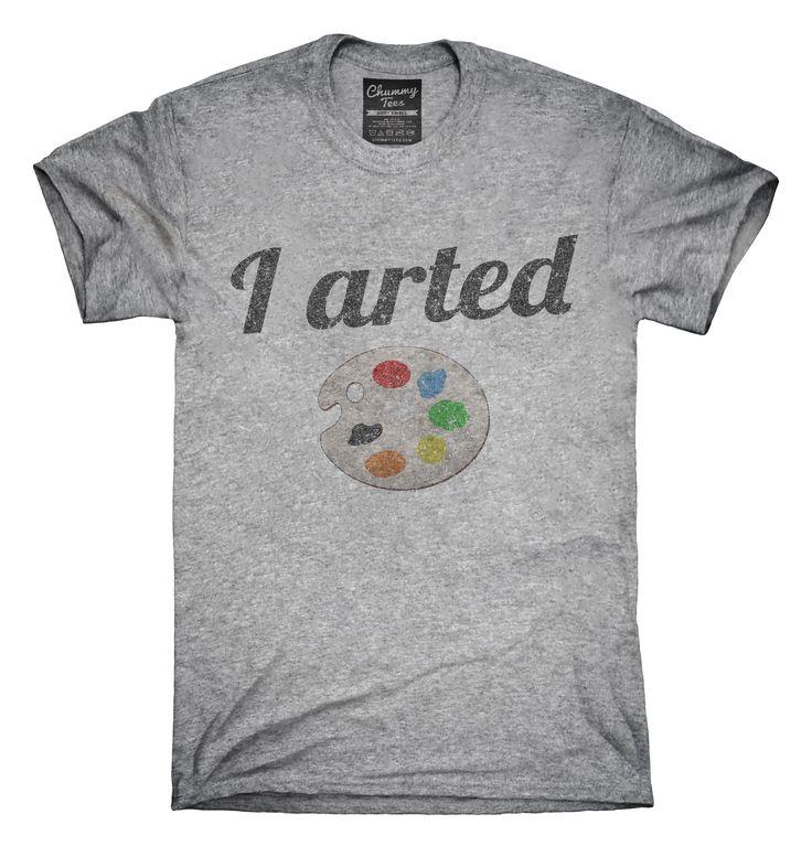 I Arted Funny Artist T-Shirts, Hoodies, Tank Tops