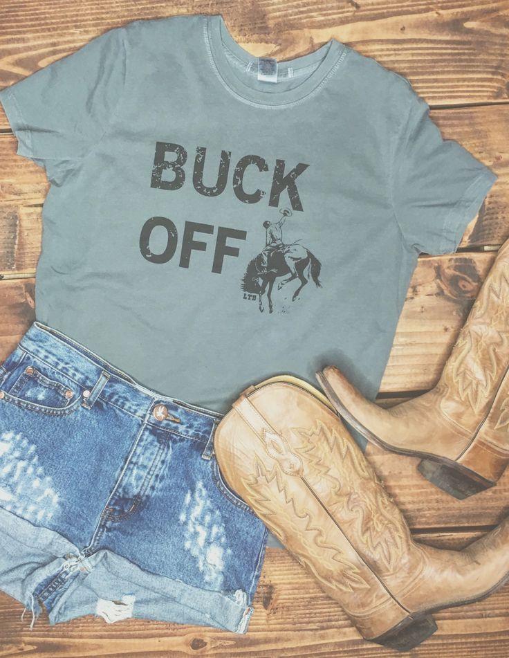 Buck Off Tee www.licensetoboot…