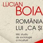 """România lui """"ca și"""""""