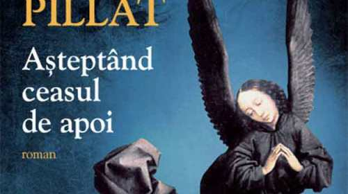 """Regăsit după 50 de ani: romanul """"Aşteptând ceasul de apoi"""" de Dinu Pillat"""