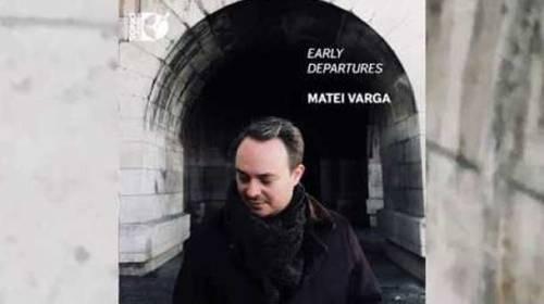 Matei Varga – restituiri într-un CD extraordinar
