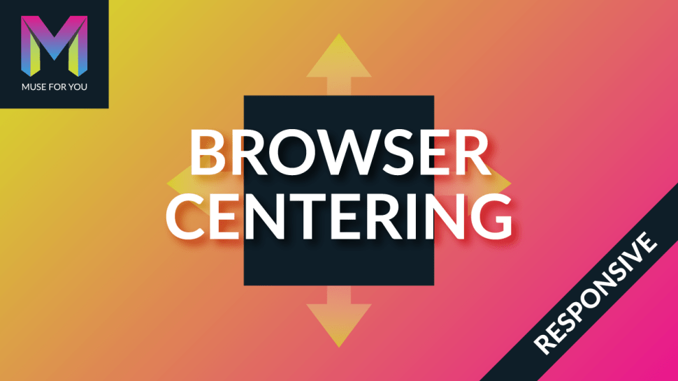 Muse For You - Browser Centering Widget - Adobe Muse CC