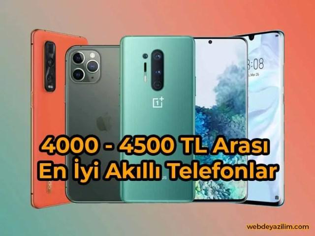 4000 - 4500 TL Arası En İyi Akıllı Telefonlar