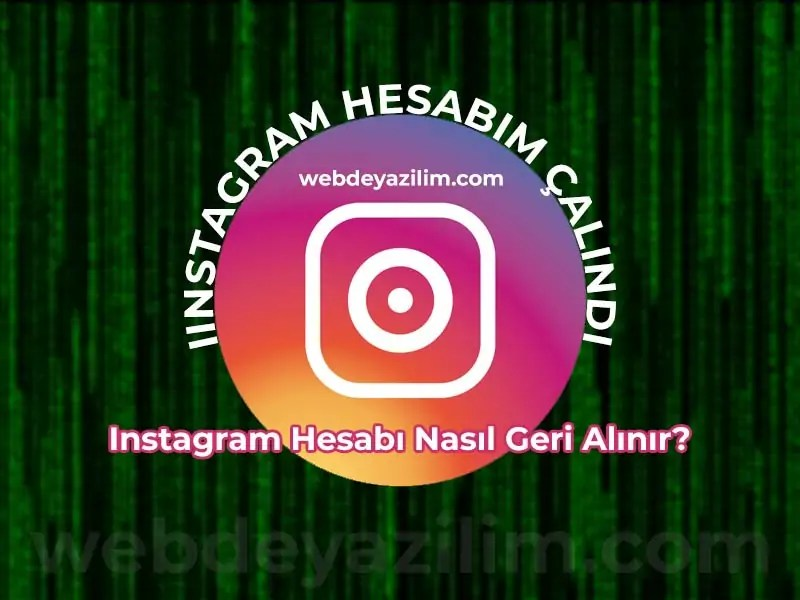 instagram hesabim calindi nasil geri alirim