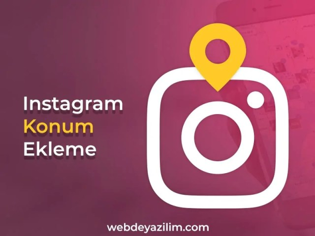 instagram konum ekleme