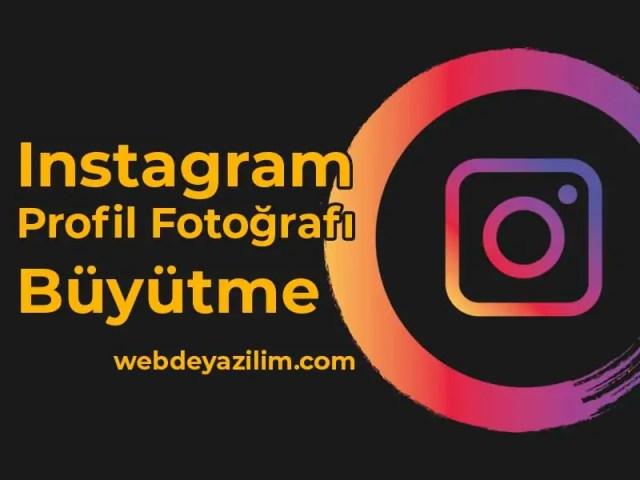 instagram pp büyütme