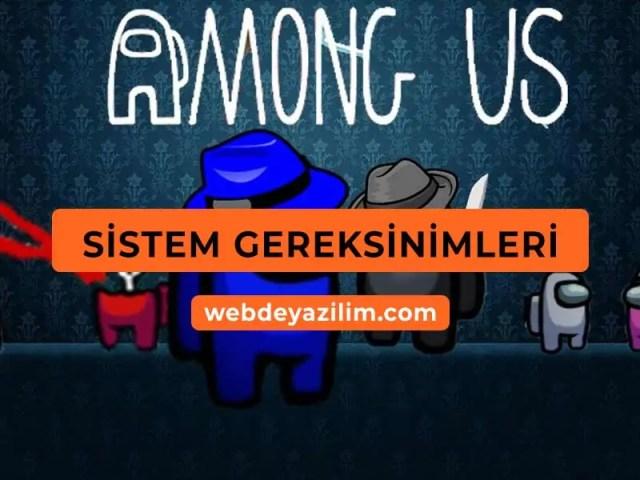 Among Us Sistem Gereksinimleri - Minimum Sistem Gereksinimi
