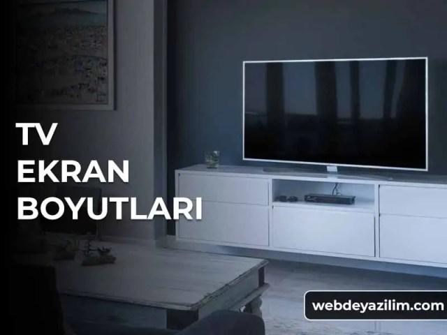 TV Ekran Boyutları: Televizyon Ekran Boyutları Ne Kadar?
