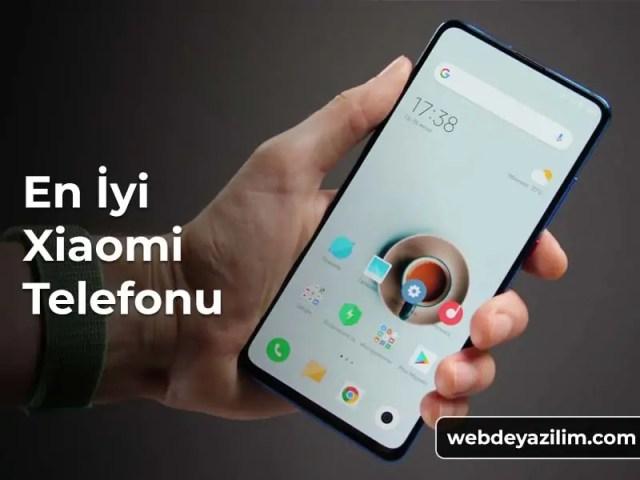 En İyi Xiaomi Telefonu Hangisidir? Xiaomi Telefon