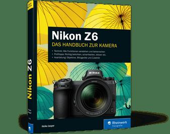 Nikon Z6 - Das umfassende Handbuch Buch spiegellos DSLM
