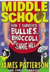 , James Patterson, Middle School: How I Survived Bullies, Broccoli, and Snake Hill, WebEnglish.se
