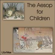 The Aesop for Children : Aesop : Free Download, Borrow, and Streaming : Internet Archive