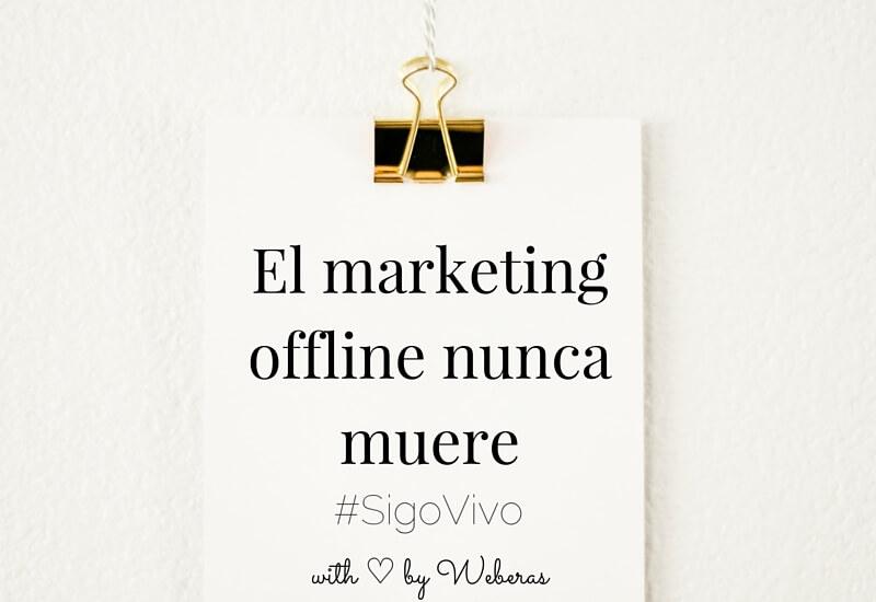 El Marketing Offline nunca muere
