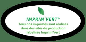 Tous nos imprimés sont réalisés dans des sites de production labellisés Imprim'Vert