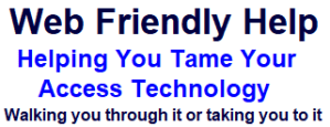 Helping you tame your access technology. Walking you through it or taking you to it.