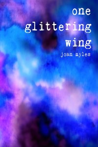 "The cover of ""One Glittering Wing"" is an abstract watercolor swirl which is reminiscent of clouds on a stormy day. Shades of blue and purple blend with black and white blend beneath the title text."