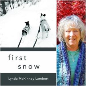 """The E-Book cover for """"First Snow"""", showing a black and white image of two dogs on long leashes against a snowy landscape. The author image shows Lynda McKinney Lambert, a white-haired woman with a blue shirt and a warm smile."""