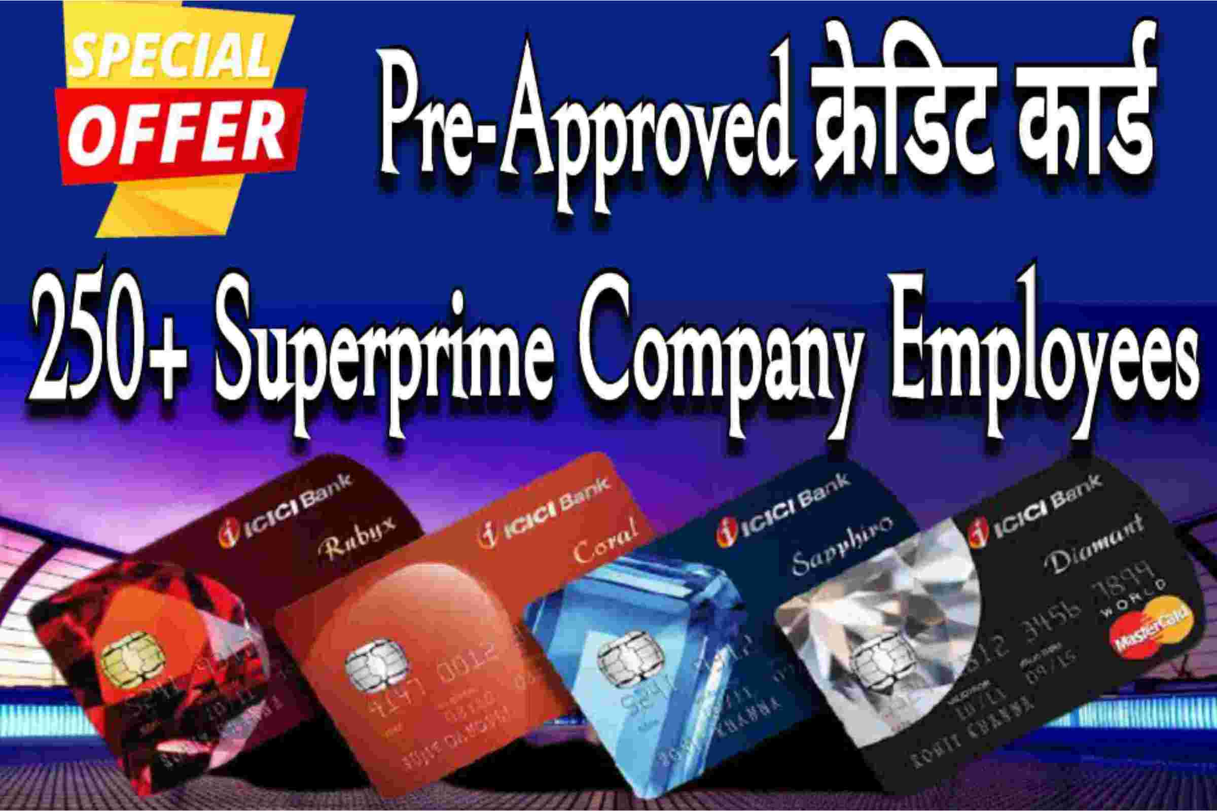 You are currently viewing Pre Approved Credit Card For 250+Super Prime Companies Employees.