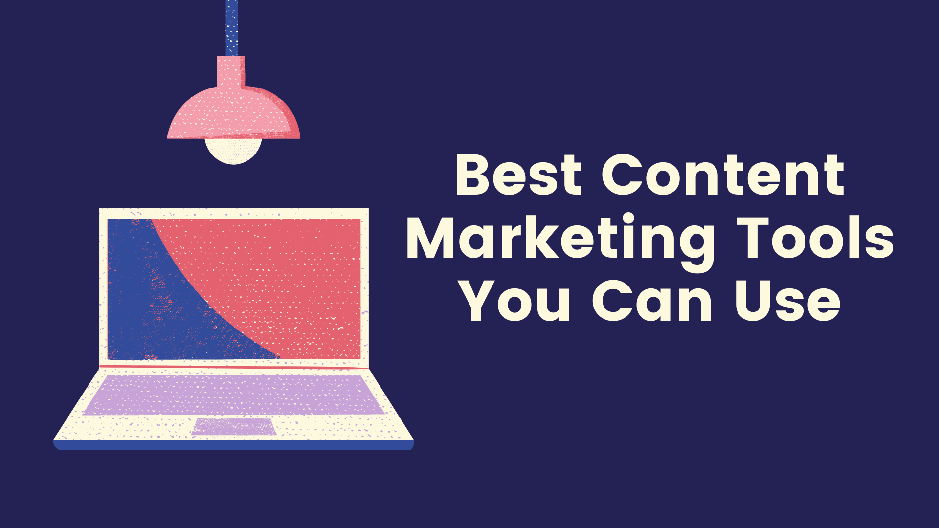 The Best Content Marketing Tools in 2021
