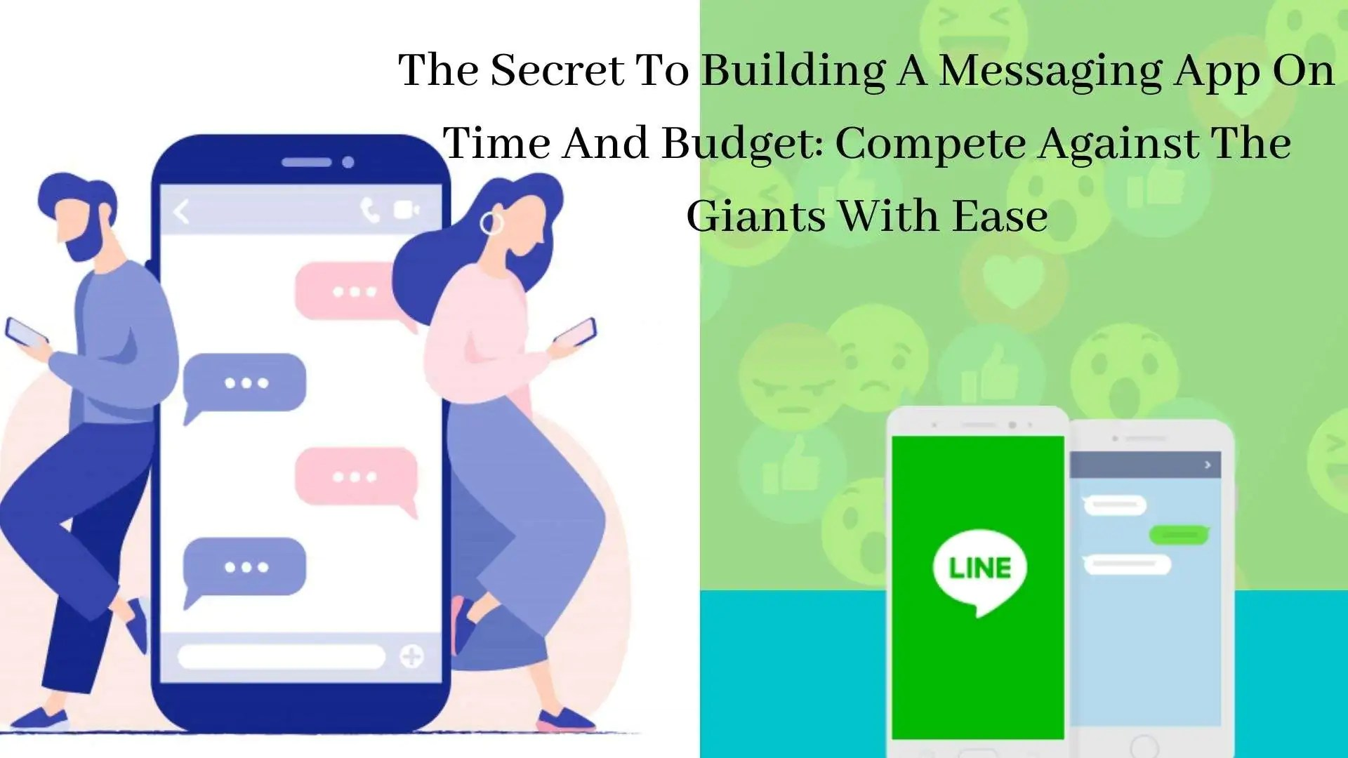 The Secret To Building A Messaging App On Time And Budget_ Compete Against The Giants With Ease