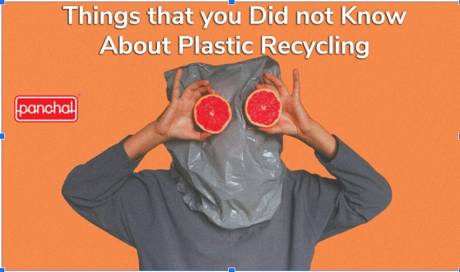 Things that you Did not Know About Plastic Recycling