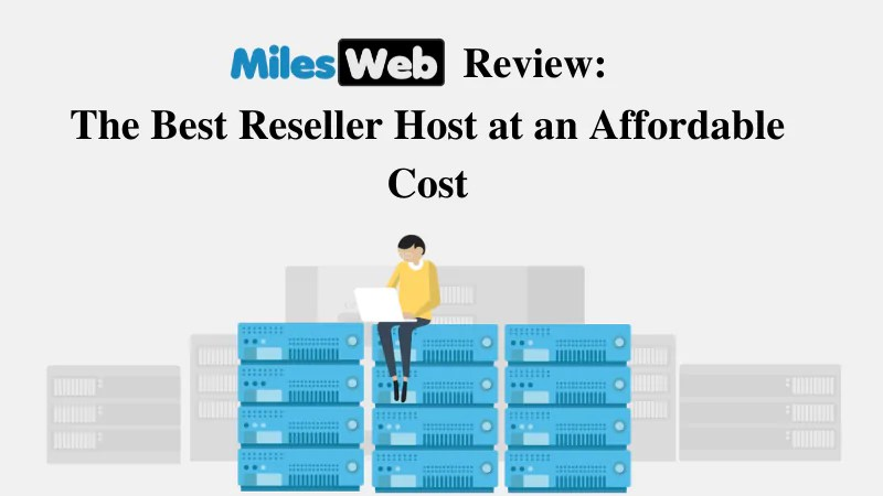 MilesWeb: The Best Reseller Host at an Affordable Cost