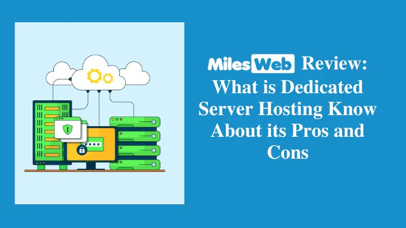What is Dedicated Server Hosting? Know About its Pros and Cons