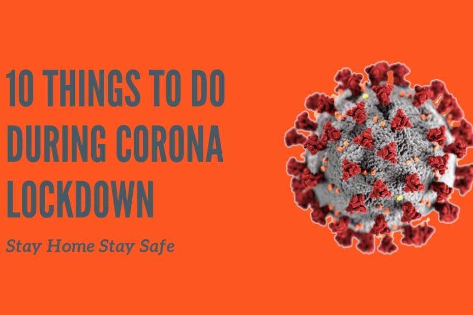 Things to do During Corona Lockdown