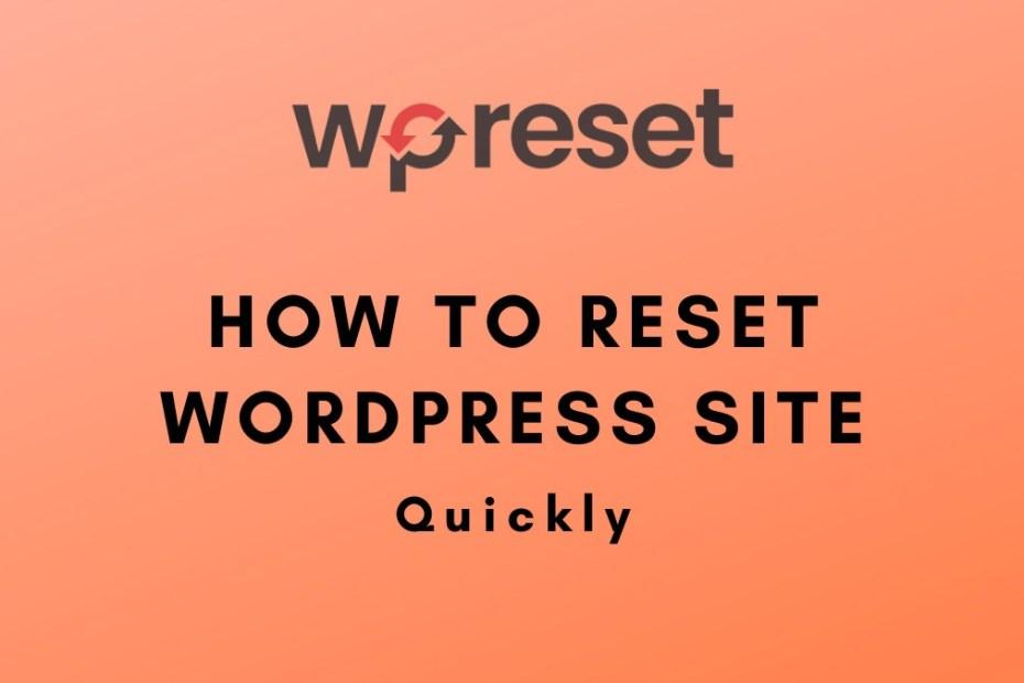 How to Reset WordPress site