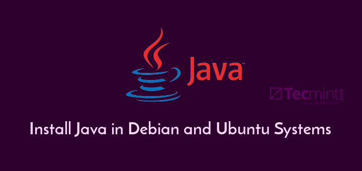 How to Install Java 9 in Debian and Ubuntu Systems