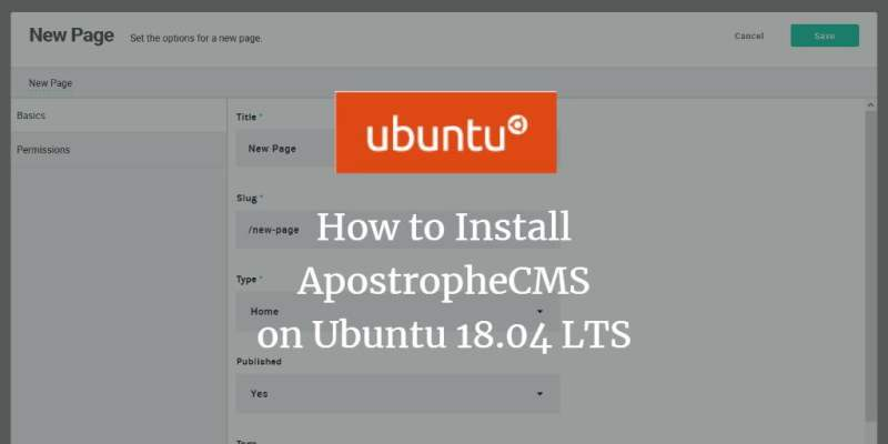 Easy methods to Set up ApostropheCMS on Ubuntu 18 04 LTS   Webilicious