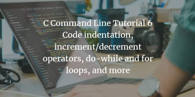 C Command Line Tutorial 6
