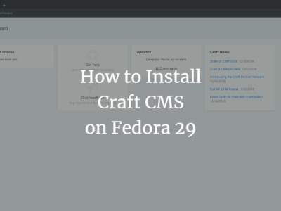 How to Install Craft CMS on Fedora 29
