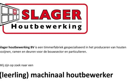 Slager Houtbewerking zoekt: (leerling) machinaal houtbewerker