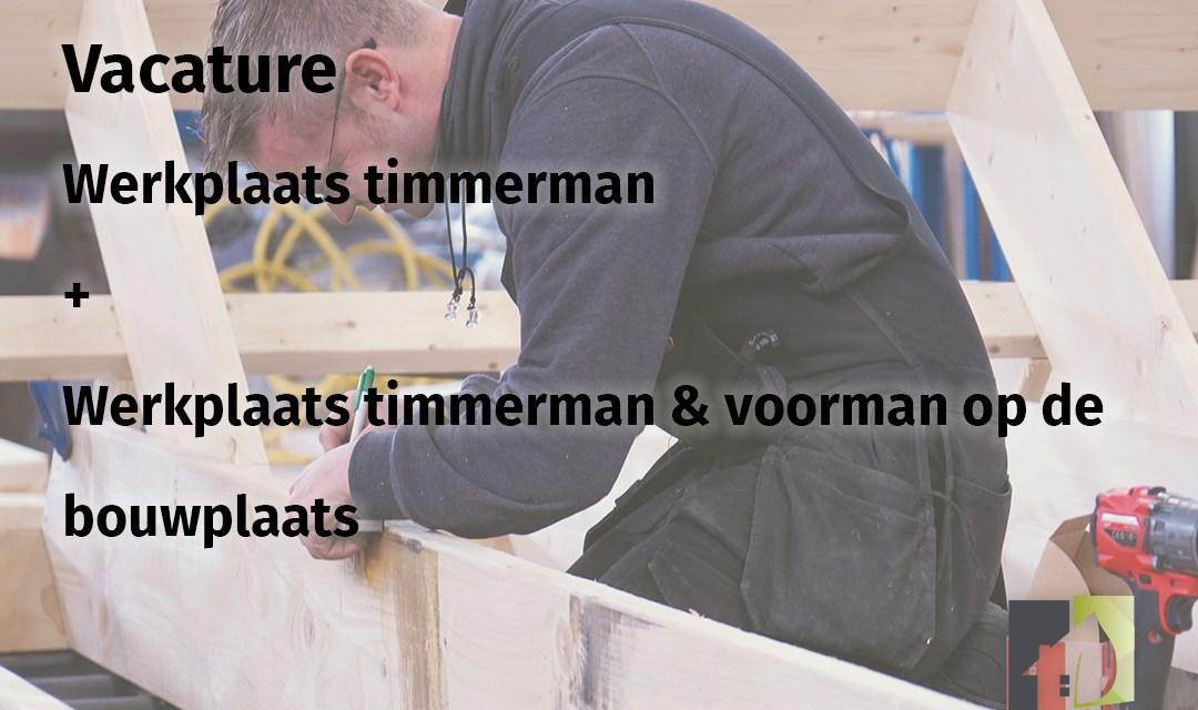GroenPrefab zoekt: Werkplaats Timmerman en voorman op de bouwplaats en een Werkplaats Timmerman