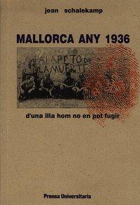 Mallorca 1936 - D'una illa hom no en pot fugir