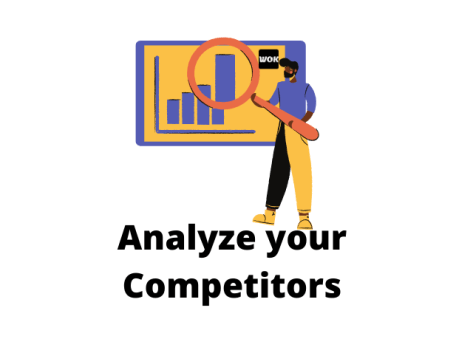 Analyze your competitor.