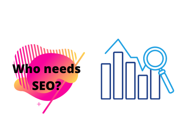 Who Needs SEO - SEO Guide for Beginners